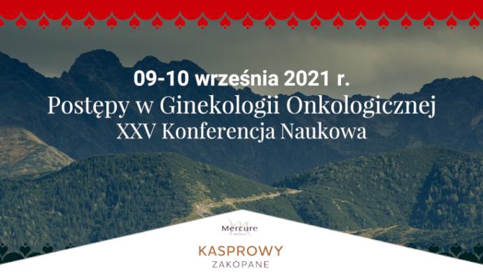 XXV Konferencja Naukowa Postępy wGinekologii Onkologicznej wZakopanem!