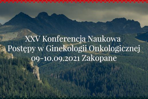 Ginekologia onkologiczna znalazła się wcentrum uwagi uczestników jubileuszowej konferencji wZakopanem!